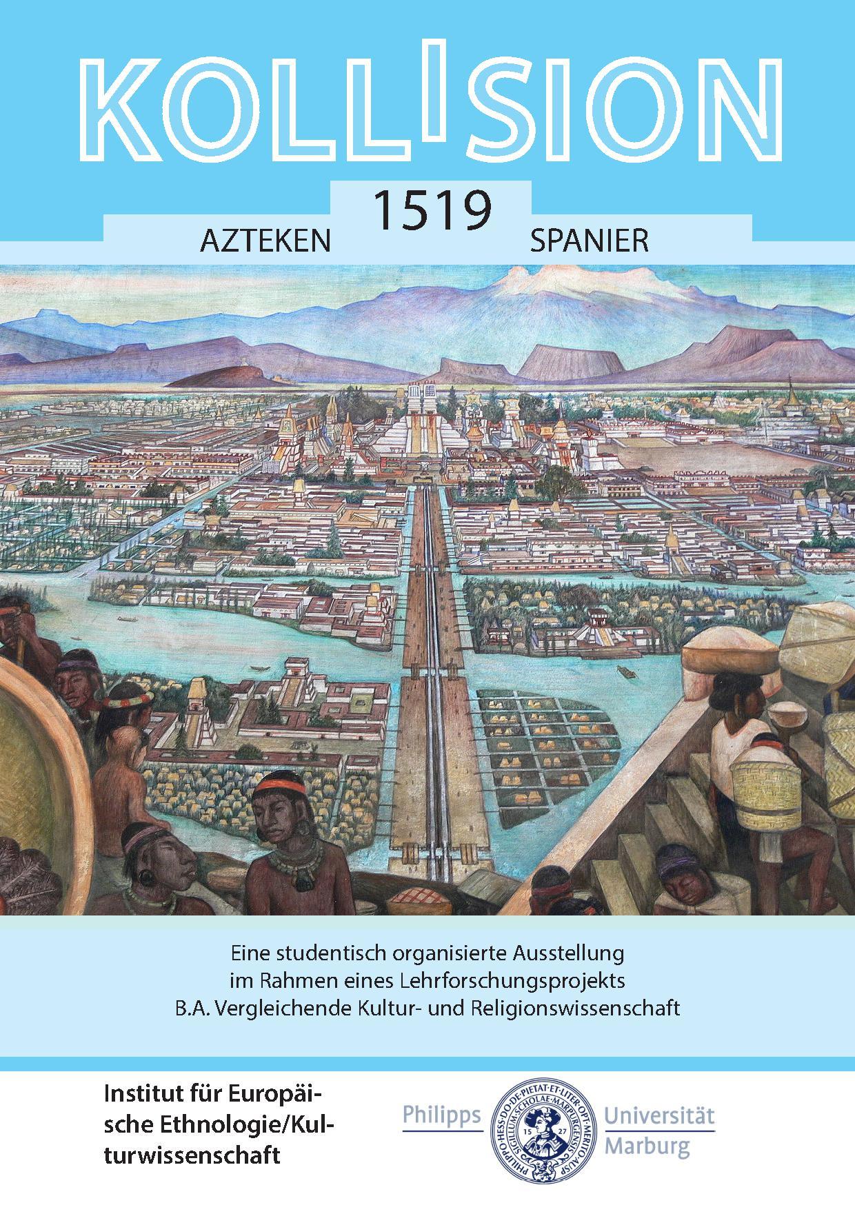 Kollision. Azteken Spanier 1519